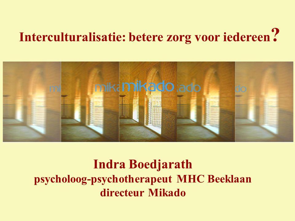 Indra Boedjarath psycholoog-psychotherapeut MHC Beeklaan directeur Mikado Interculturalisatie: betere zorg voor iedereen ?