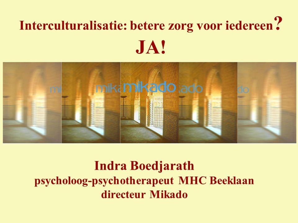 Indra Boedjarath psycholoog-psychotherapeut MHC Beeklaan directeur Mikado Interculturalisatie: betere zorg voor iedereen .