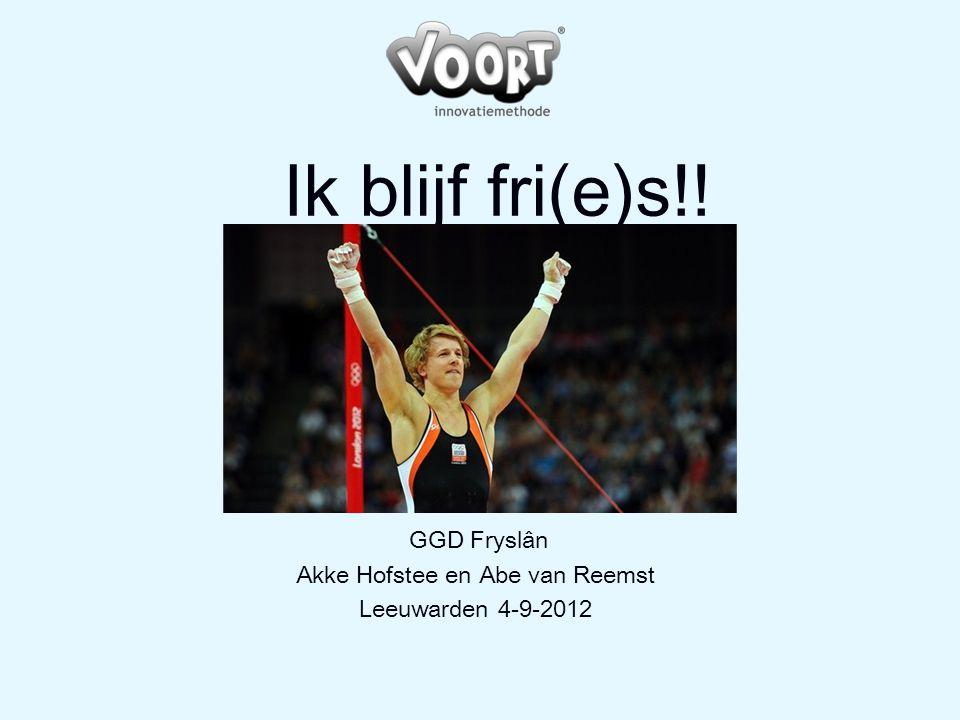 Ik blijf fri(e)s!! GGD Fryslân Akke Hofstee en Abe van Reemst Leeuwarden 4-9-2012 [passende afbeelding]