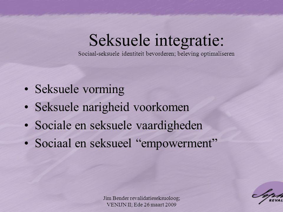 Seksuele integratie: Sociaal-seksuele identiteit bevorderen; beleving optimaliseren Seksuele vorming Seksuele narigheid voorkomen Sociale en seksuele