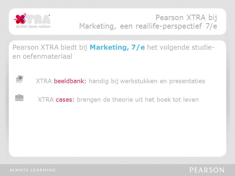 Pearson XTRA biedt bij Marketing, 7/e het volgende studie- en oefenmateriaal XTRA beeldbank: handig bij werkstukken en presentaties XTRA cases: brengen de theorie uit het boek tot leven Pearson XTRA bij Marketing, een reallife-perspectief 7/e