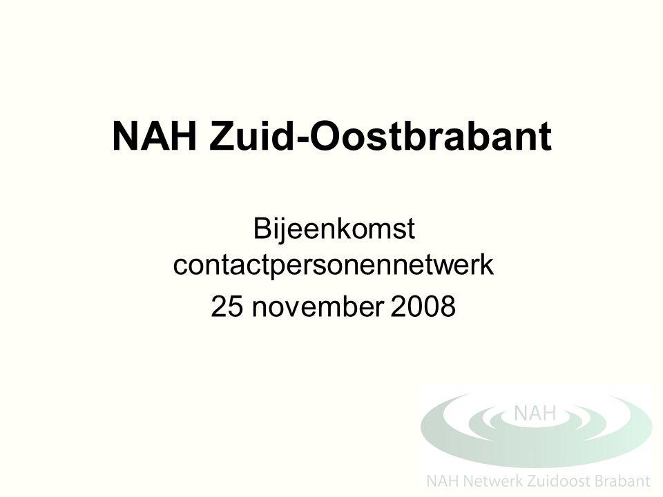 NAH Zuid-Oostbrabant Bijeenkomst contactpersonennetwerk 25 november 2008