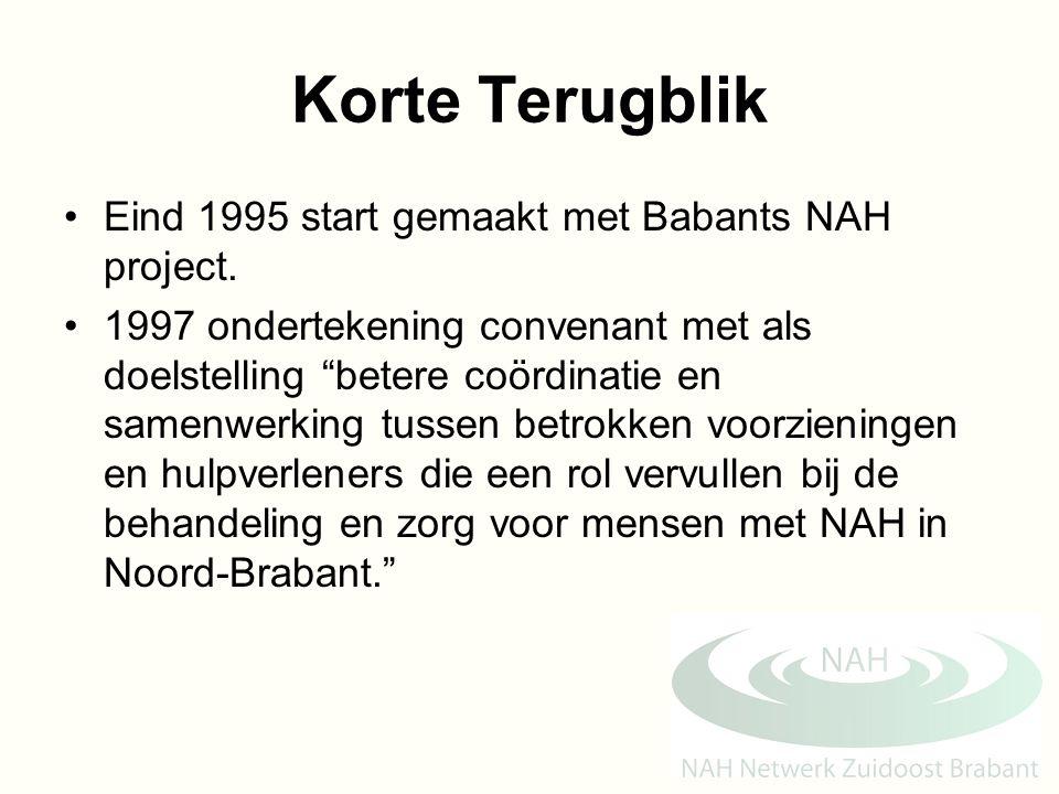 """Korte Terugblik Eind 1995 start gemaakt met Babants NAH project. 1997 ondertekening convenant met als doelstelling """"betere coördinatie en samenwerking"""