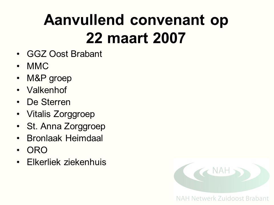 Aanvullend convenant op 22 maart 2007 GGZ Oost Brabant MMC M&P groep Valkenhof De Sterren Vitalis Zorggroep St. Anna Zorggroep Bronlaak Heimdaal ORO E