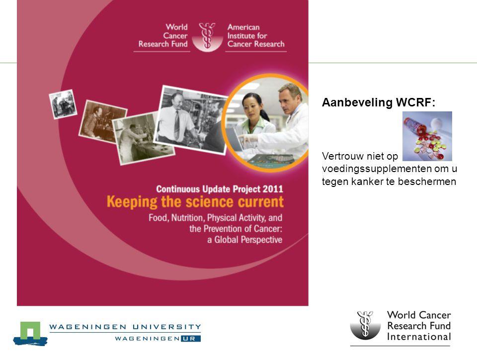 Aanbeveling WCRF: Vertrouw niet op voedingssupplementen om u tegen kanker te beschermen