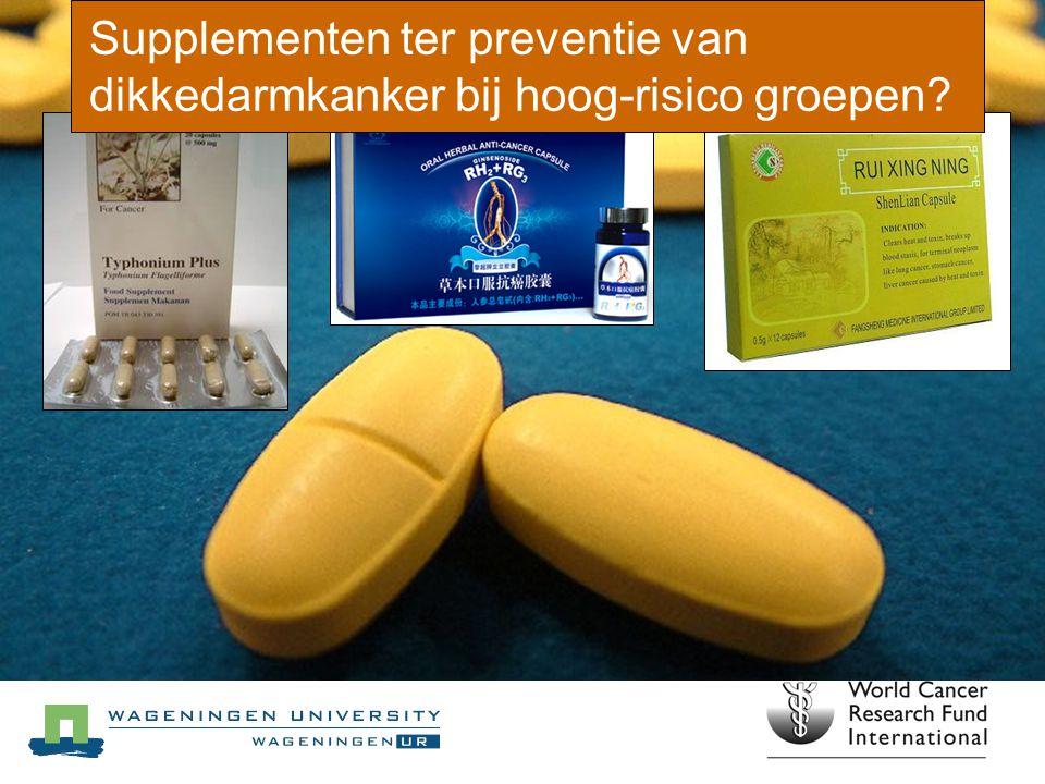 Supplementen ter preventie van dikkedarmkanker bij hoog-risico groepen?