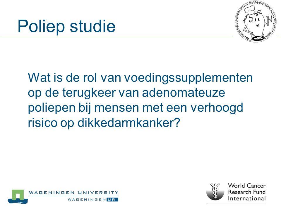 Poliep studie Wat is de rol van voedingssupplementen op de terugkeer van adenomateuze poliepen bij mensen met een verhoogd risico op dikkedarmkanker?