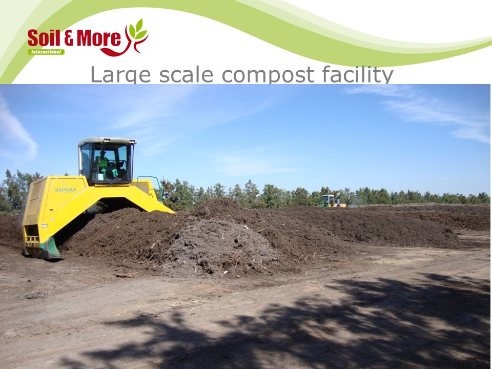 Large scale compost facility 21/07/2014 www.soilandmore.com 12