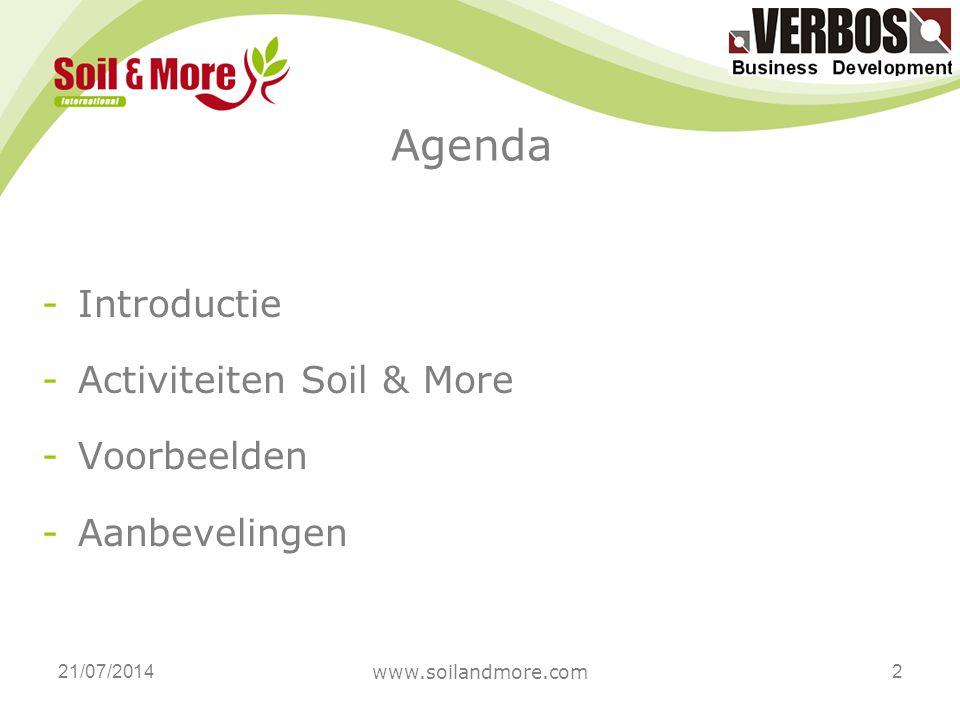 Agenda 21/07/2014 www.soilandmore.com 2 -Introductie -Activiteiten Soil & More -Voorbeelden -Aanbevelingen