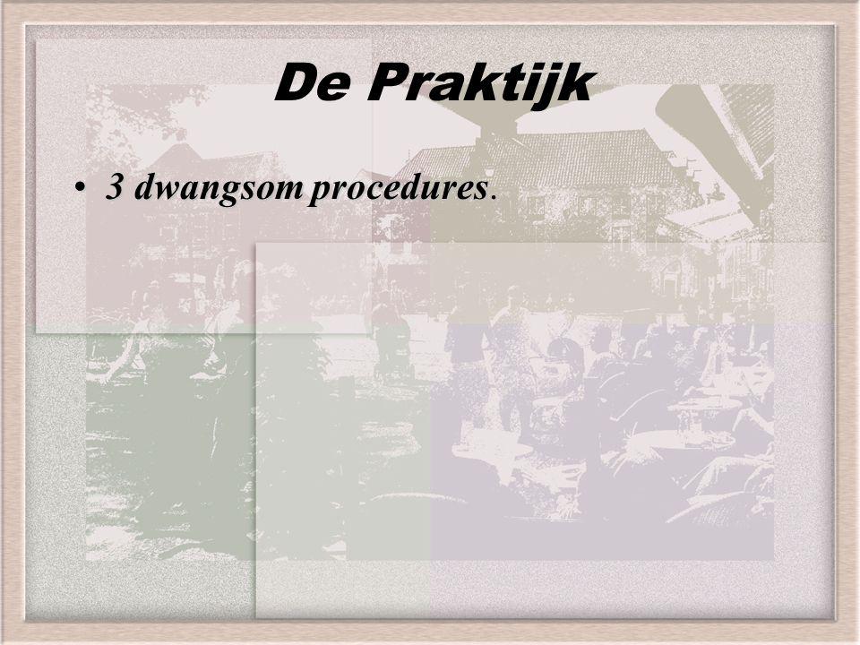 De Praktijk 3 dwangsom procedures3 dwangsom procedures.