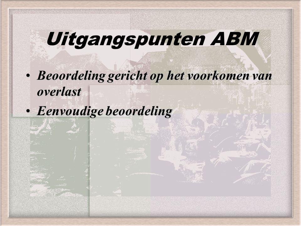 Uitgangspunten ABM Beoordeling gericht op het voorkomen van overlastBeoordeling gericht op het voorkomen van overlast Eenvoudige beoordelingEenvoudige