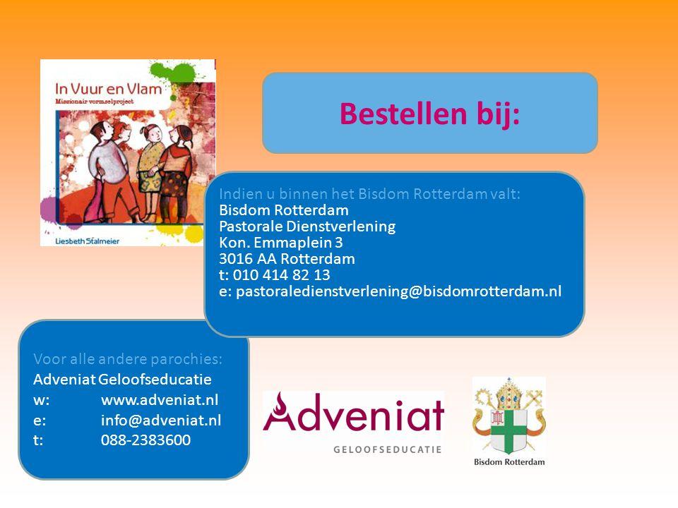 Bestellen bij: Voor alle andere parochies: Adveniat Geloofseducatie w:www.adveniat.nl e: info@adveniat.nl t: 088-2383600 Indien u binnen het Bisdom Ro