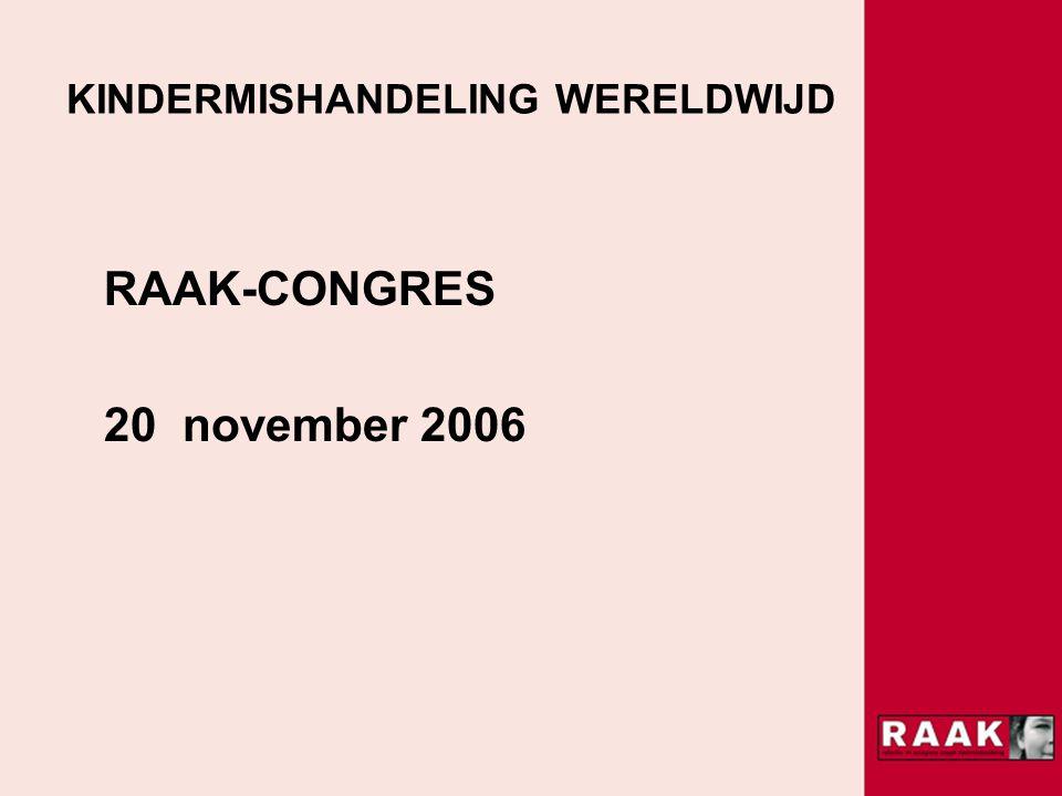 KINDERMISHANDELING WERELDWIJD RAAK-CONGRES 20 november 2006