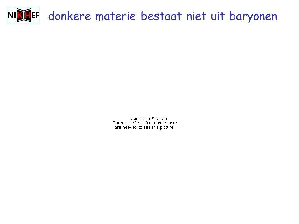 donkere materie bestaat niet uit baryonen
