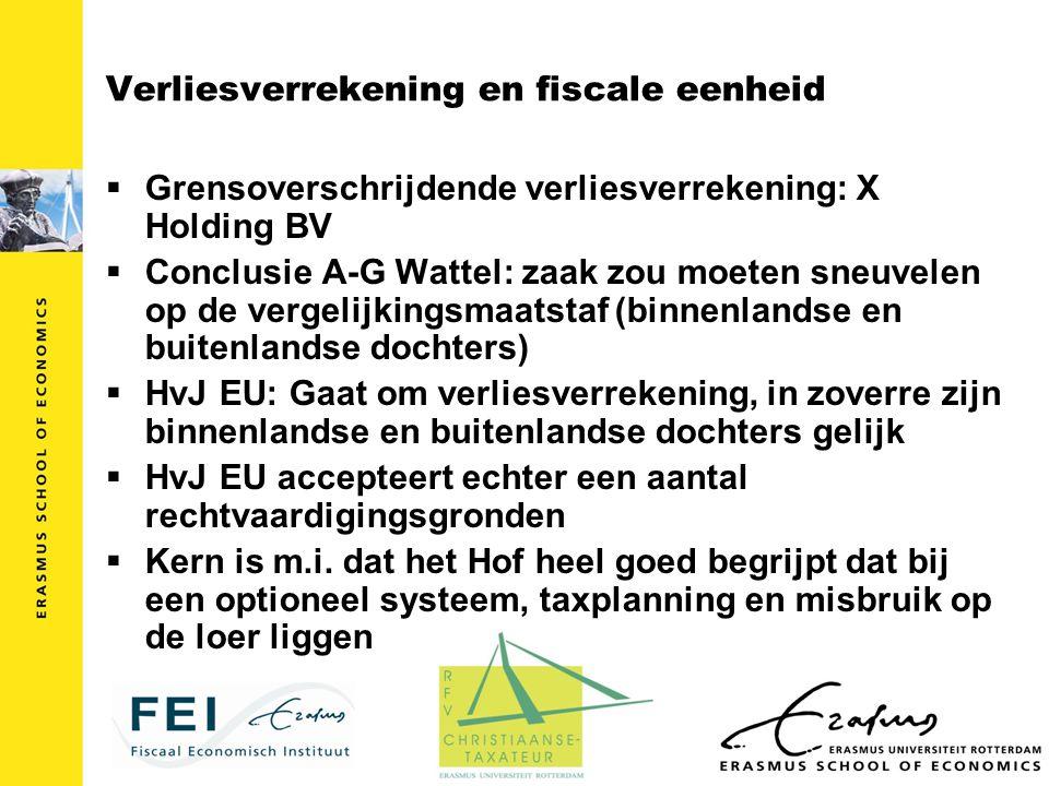 Verliesverrekening en fiscale eenheid  Grensoverschrijdende verliesverrekening: X Holding BV  Conclusie A-G Wattel: zaak zou moeten sneuvelen op de