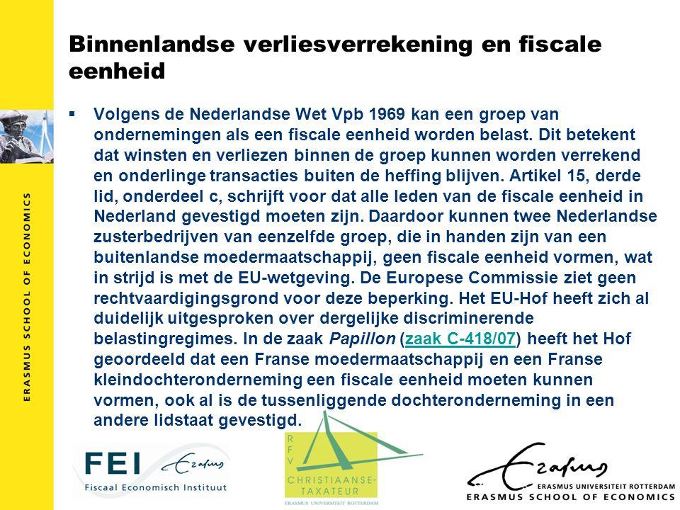 Binnenlandse verliesverrekening en fiscale eenheid  Volgens de Nederlandse Wet Vpb 1969 kan een groep van ondernemingen als een fiscale eenheid worde