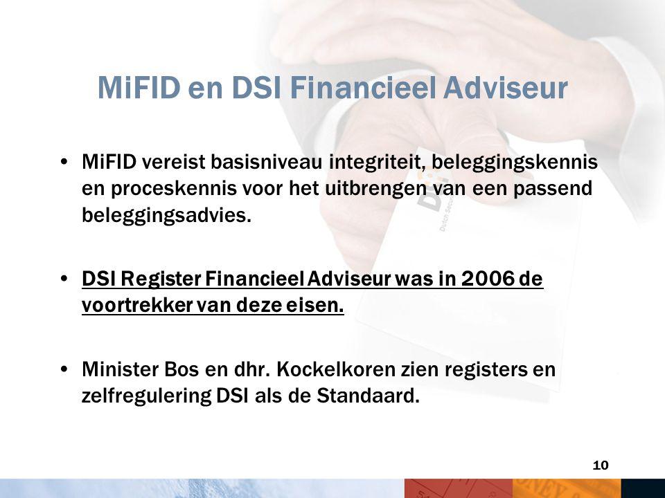 10 MiFID en DSI Financieel Adviseur MiFID vereist basisniveau integriteit, beleggingskennis en proceskennis voor het uitbrengen van een passend belegg