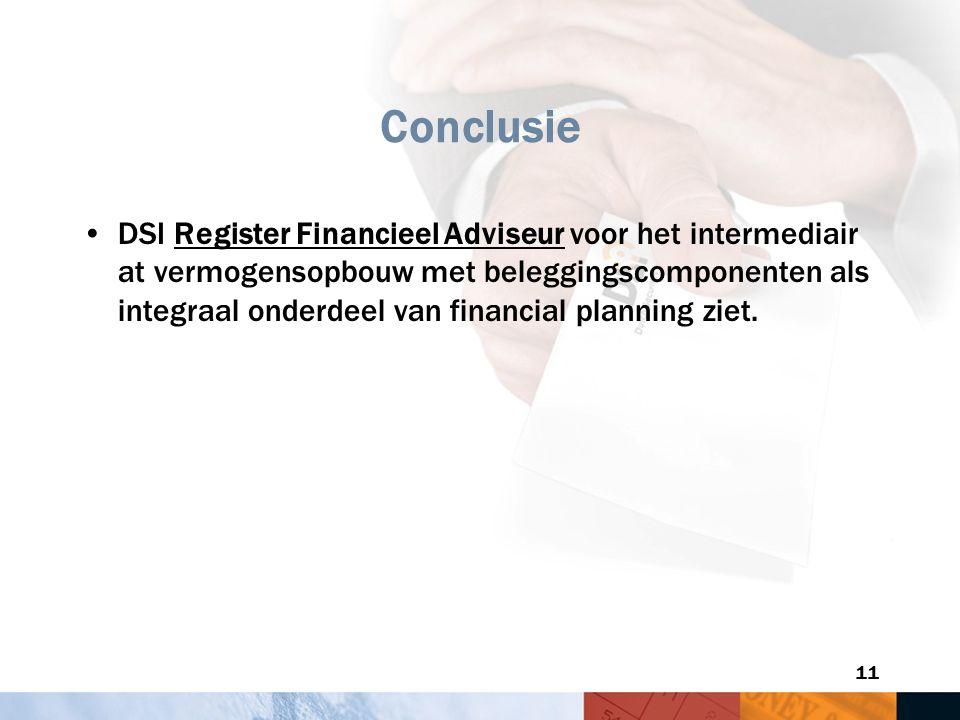 11 Conclusie DSI Register Financieel Adviseur voor het intermediair at vermogensopbouw met beleggingscomponenten als integraal onderdeel van financial