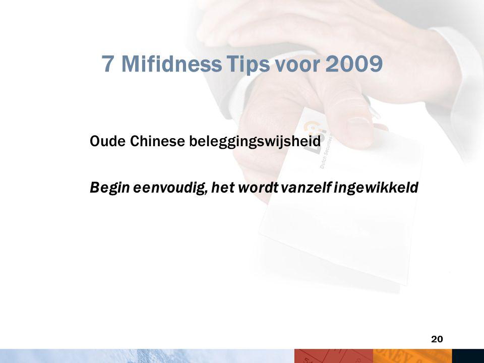 20 7 Mifidness Tips voor 2009 Oude Chinese beleggingswijsheid Begin eenvoudig, het wordt vanzelf ingewikkeld