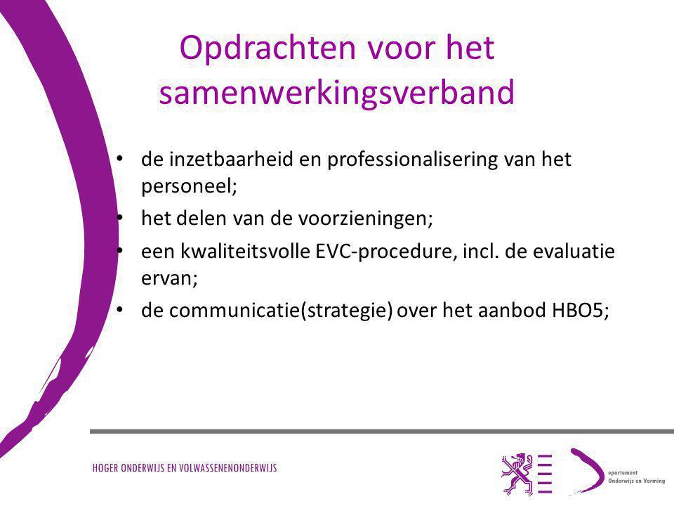 Opdrachten voor het samenwerkingsverband de inzetbaarheid en professionalisering van het personeel; het delen van de voorzieningen; een kwaliteitsvolle EVC-procedure, incl.