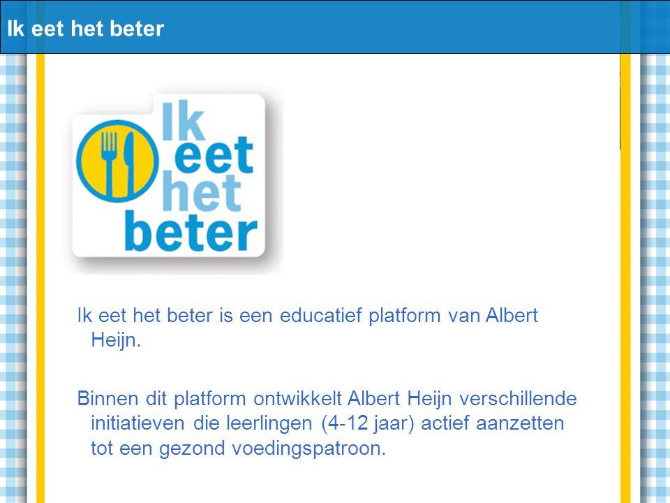 Ik eet het beter is een educatief platform van Albert Heijn. Binnen dit platform ontwikkelt Albert Heijn verschillende initiatieven die leerlingen (4-
