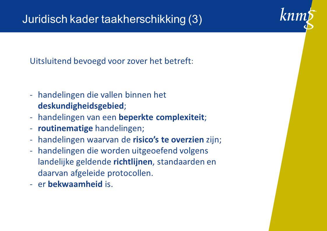 Handreiking implementatie taakherschikking Uitganspunt: arts samen met VA/PS invullen van bevoegdheden 1.