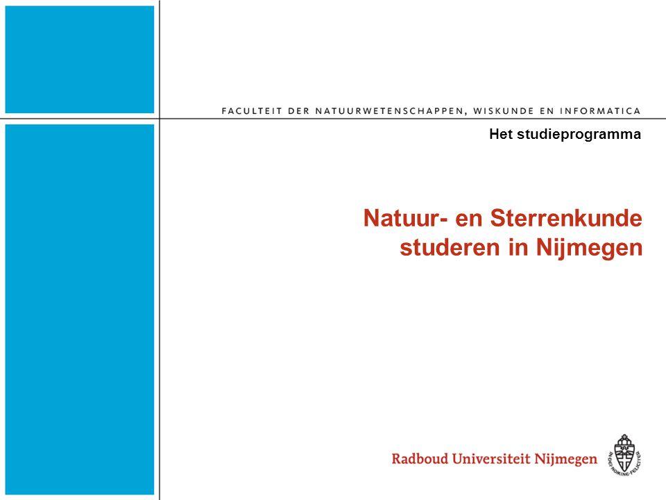 Natuur- en Sterrenkunde studeren in Nijmegen Het studieprogramma