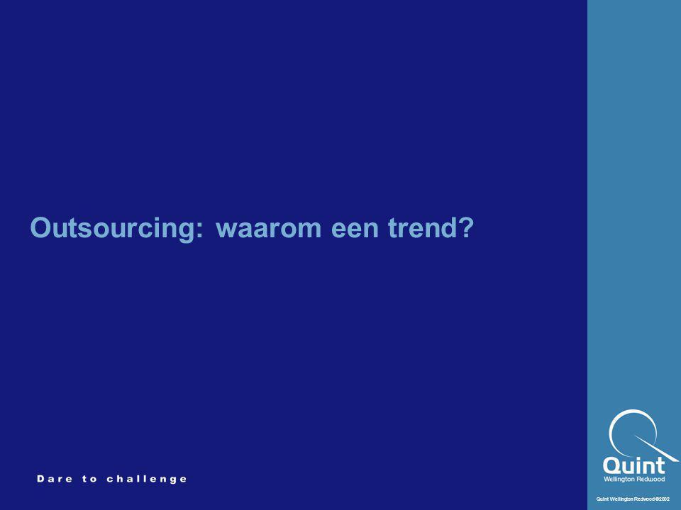 Quint Wellington Redwood ©2002 Outsourcing: waarom een trend?
