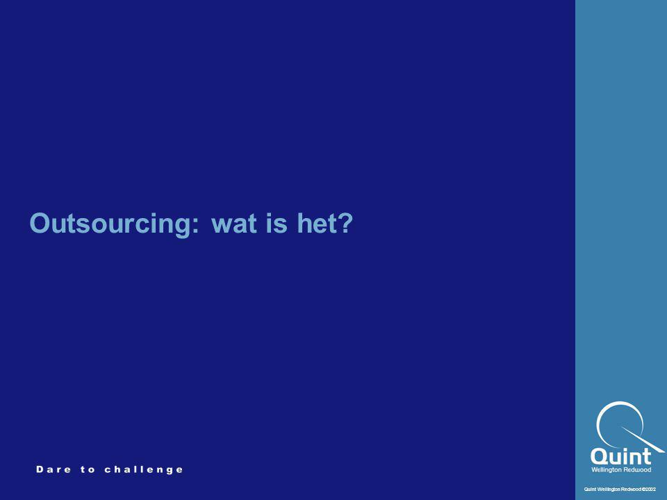 Quint Wellington Redwood ©2002 Outsourcing: thema's