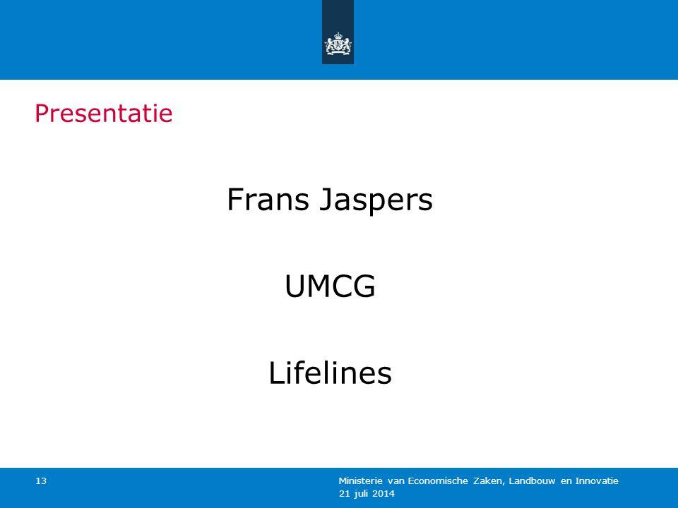 Presentatie Frans Jaspers UMCG Lifelines 21 juli 2014 Ministerie van Economische Zaken, Landbouw en Innovatie 13