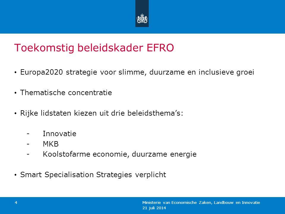Toekomstig beleidskader EFRO Europa2020 strategie voor slimme, duurzame en inclusieve groei Thematische concentratie Rijke lidstaten kiezen uit drie b