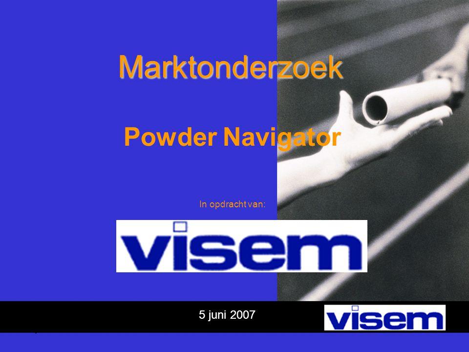 5 juni 2007 Marktonderzoek Powder Navigator In opdracht van: