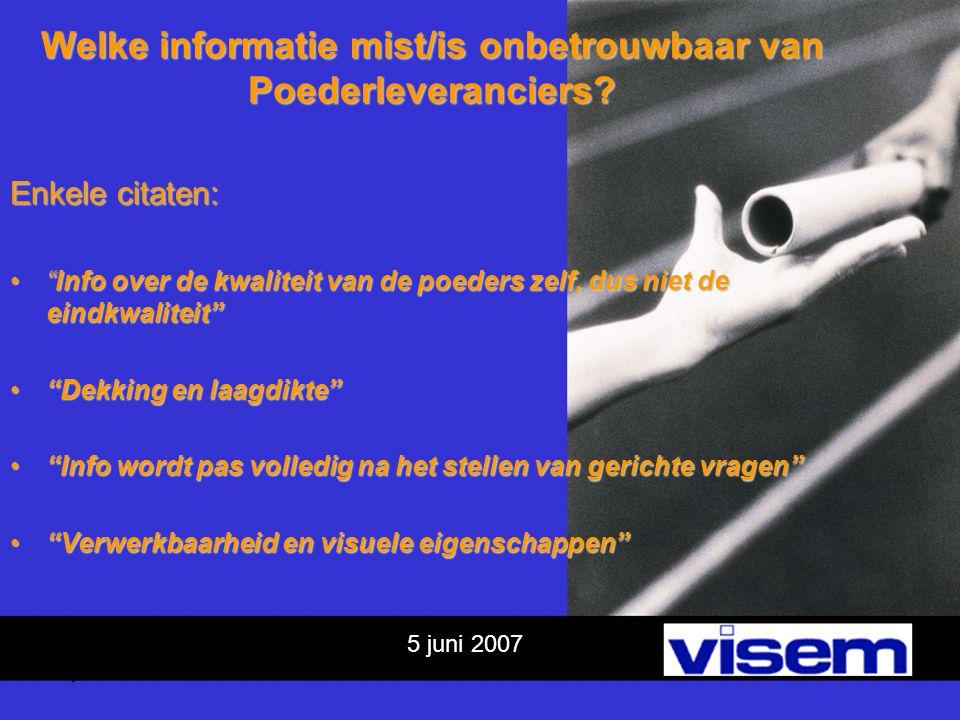 5 juni 2007 Welke informatie mist/is onbetrouwbaar van Poederleveranciers.