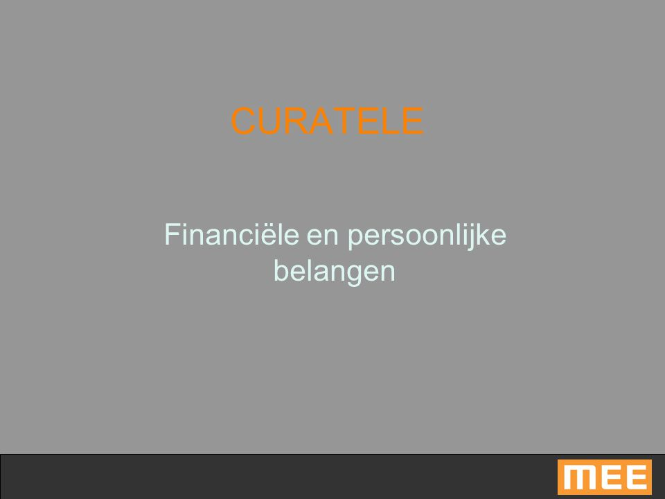 CURATELE Financiële en persoonlijke belangen