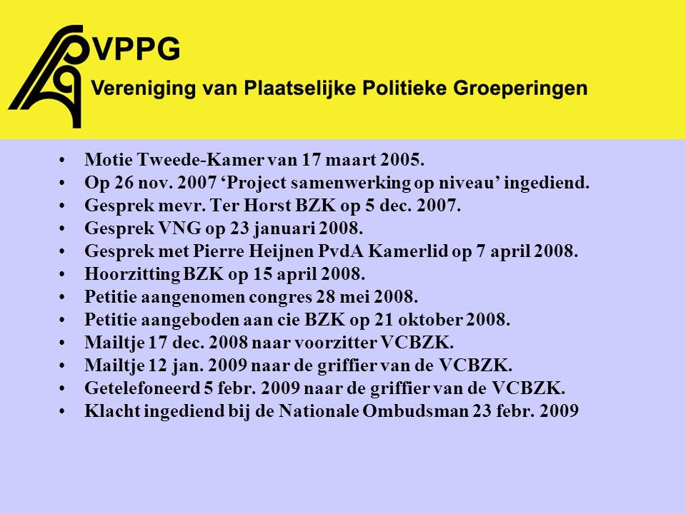 Motie Tweede-Kamer van 17 maart 2005. Op 26 nov. 2007 'Project samenwerking op niveau' ingediend.