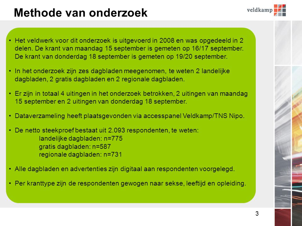 3 Methode van onderzoek Het veldwerk voor dit onderzoek is uitgevoerd in 2008 en was opgedeeld in 2 delen.