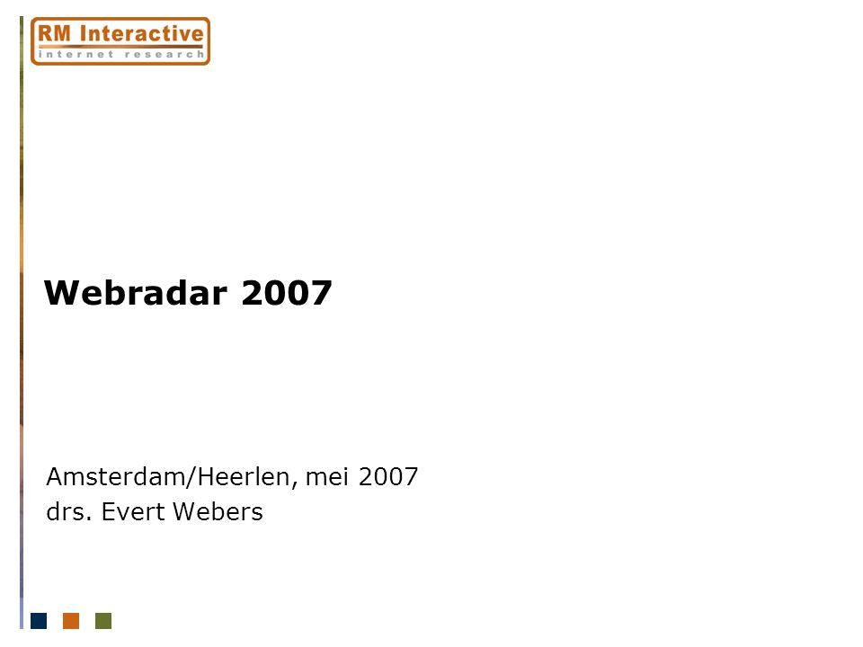 Webradar 2007 Amsterdam/Heerlen, mei 2007 drs. Evert Webers