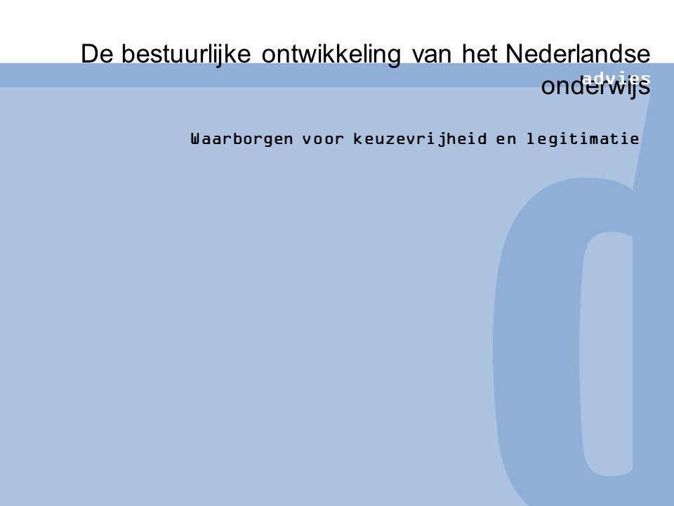 De bestuurlijke ontwikkeling van het Nederlandse onderwijs advies Waarborgen voor keuzevrijheid en legitimatie