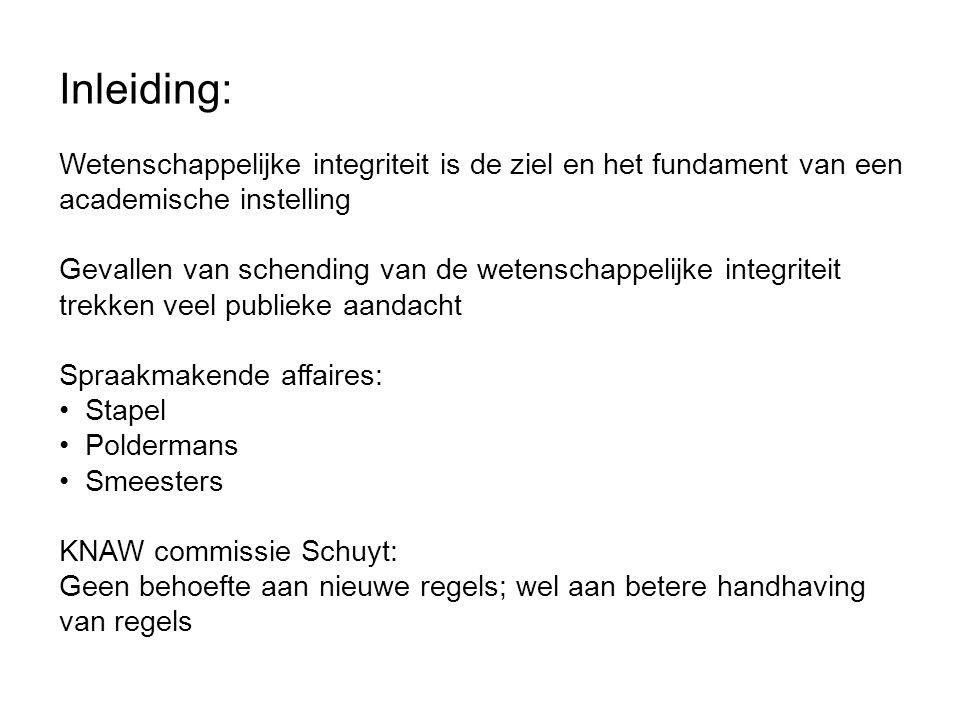 Bestaande Regels VSNU Code of Conduct for Scientific Practice http://www.vsnu.nl/files/documenten/Domeinen/Onderzoek/Code_wetenschap sbeoefening_2004_(2012).pdf Erasmus MC Research Codes http://www.erasmusmc.nl/research/over-research/integriteit/