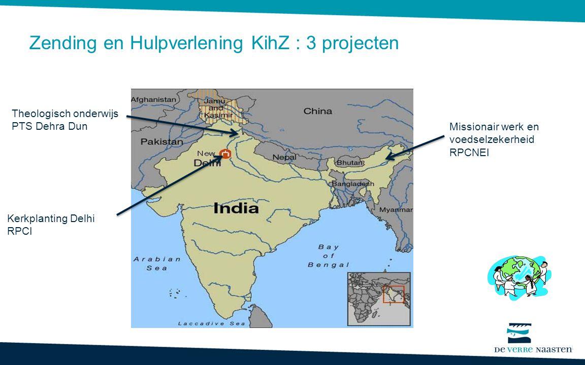 Theologisch onderwijs PTS Dehra Dun Missionair werk en voedselzekerheid RPCNEI Zending en Hulpverlening KihZ : 3 projecten Kerkplanting Delhi RPCI