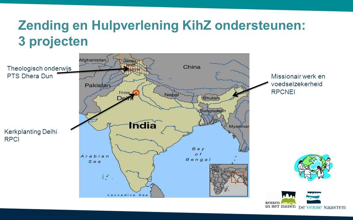 Theologisch onderwijs PTS Dhera Dun Missionair werk en voedselzekerheid RPCNEI Kerkplanting Delhi RPCI Zending en Hulpverlening KihZ ondersteunen: 3 projecten