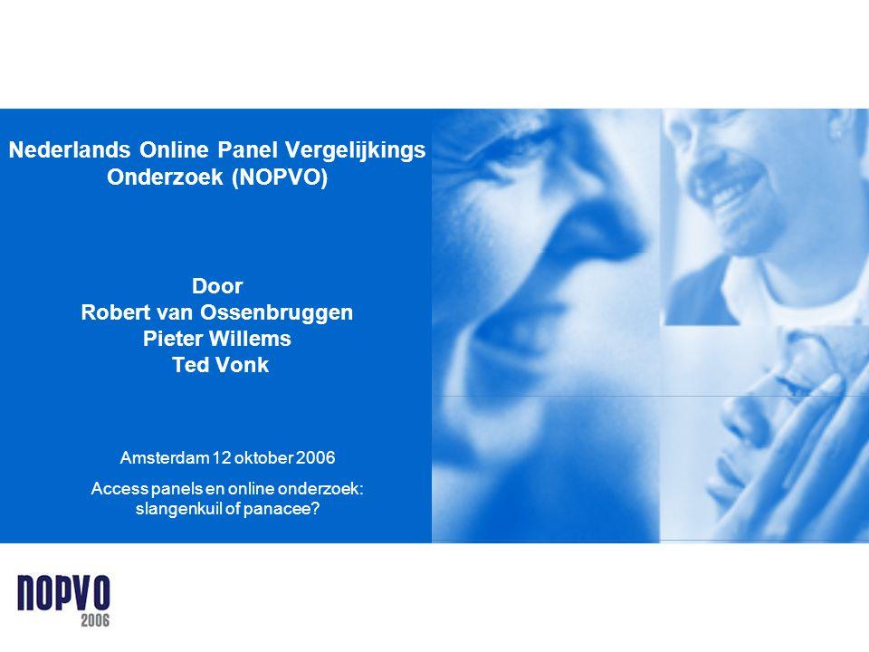 Nederlands Online Panel Vergelijkings Onderzoek (NOPVO) Door Robert van Ossenbruggen Pieter Willems Ted Vonk Amsterdam 12 oktober 2006 Access panels e