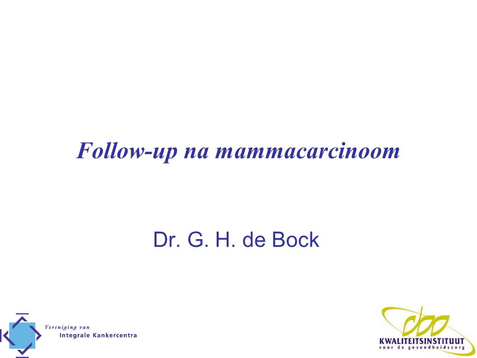 Follow-up na mammacarcinoom Dr. G. H. de Bock