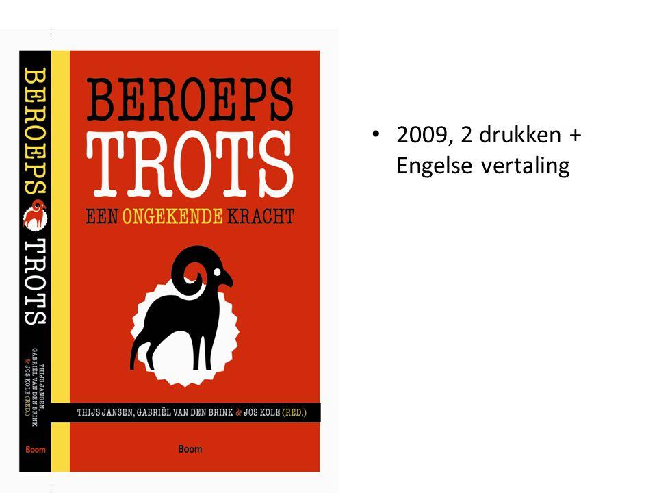 2009 2009, 2 drukken + Engelse vertaling