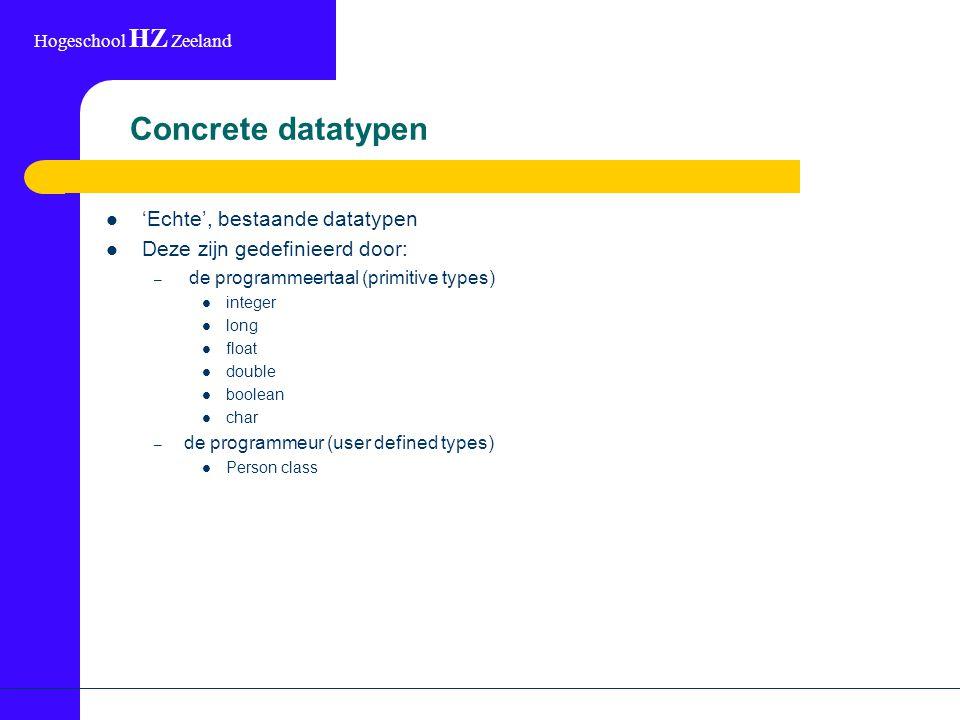 Hogeschool HZ Zeeland Twee mogelijkheden Een overzicht maken van alles wat public is (moet worden) van een implementatie van een concrete datatype Definiëren van een interface