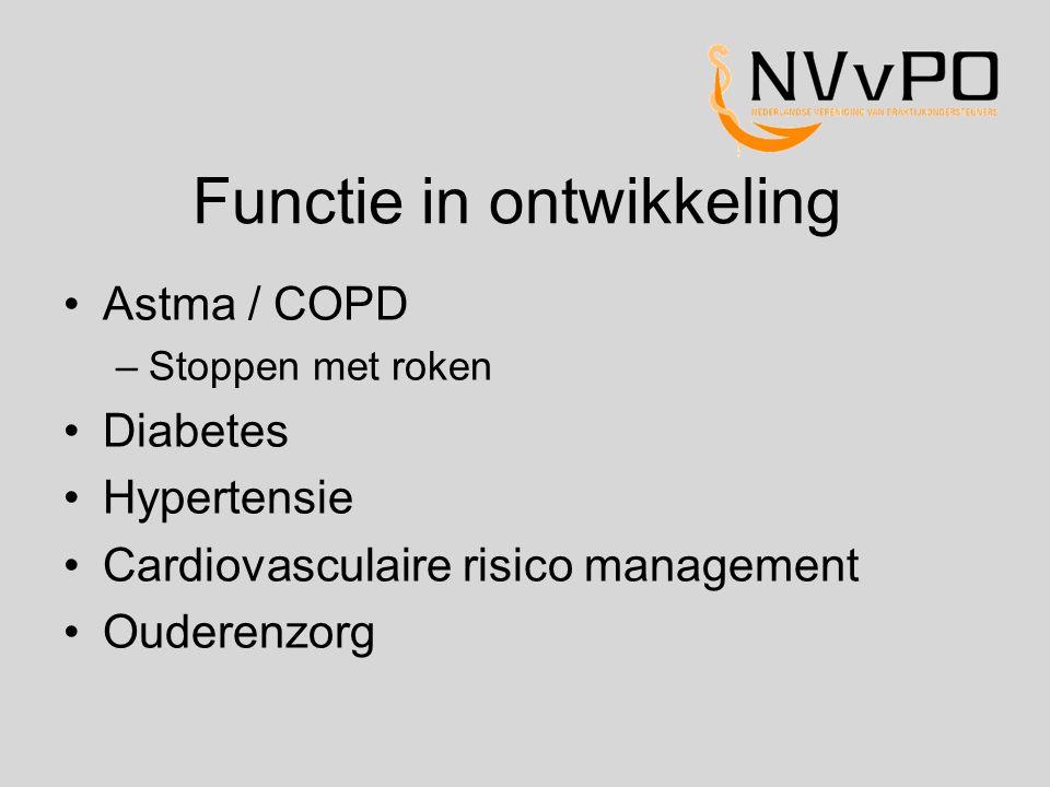 Functie in ontwikkeling Astma / COPD –Stoppen met roken Diabetes Hypertensie Cardiovasculaire risico management Ouderenzorg