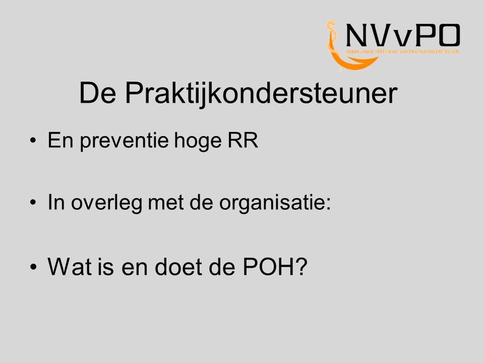 De Praktijkondersteuner En preventie hoge RR In overleg met de organisatie: Wat is en doet de POH?