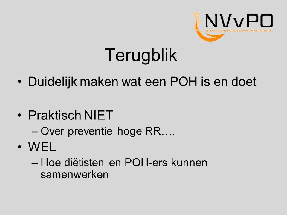 Terugblik Duidelijk maken wat een POH is en doet Praktisch NIET –Over preventie hoge RR….