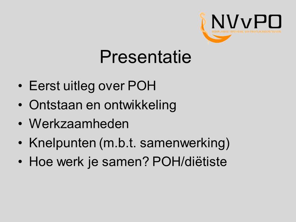Presentatie Eerst uitleg over POH Ontstaan en ontwikkeling Werkzaamheden Knelpunten (m.b.t.