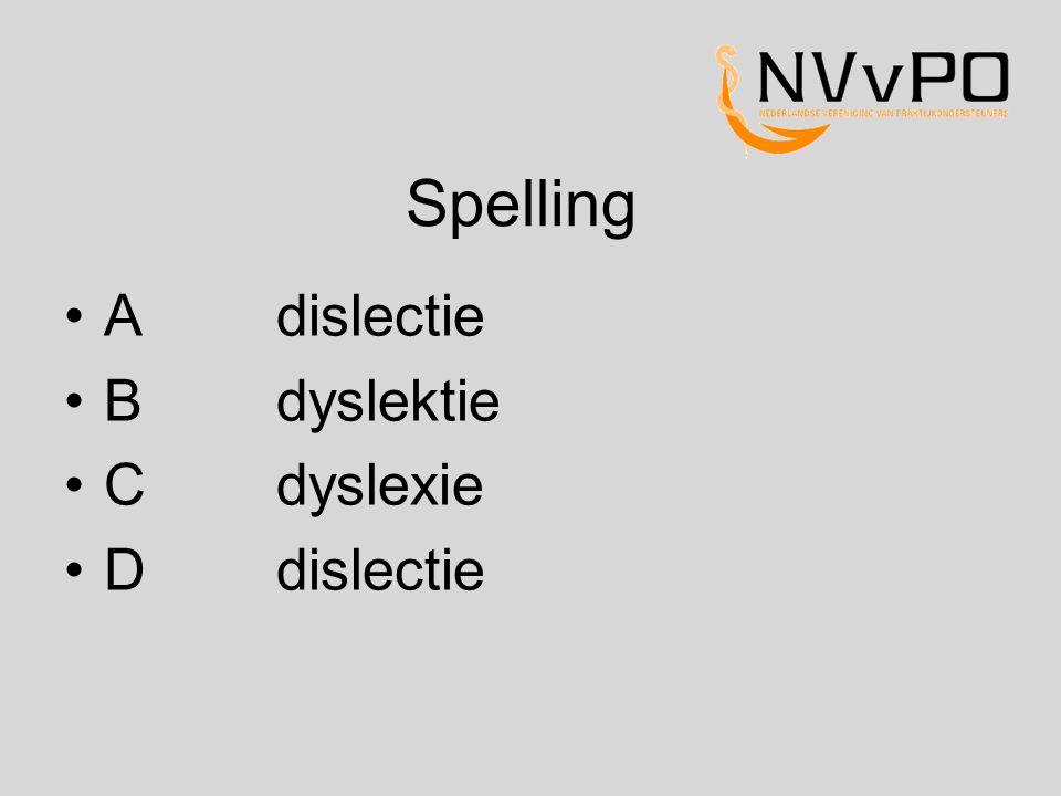Spelling A dislectie B dyslektie Cdyslexie Ddislectie